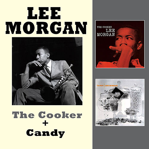 The Cooker + Candy (Bonus Track Version) by Lee Morgan