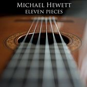 Play & Download Eleven Pieces by Michael Hewett | Napster