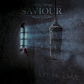 Play & Download Let Me Leave by Saviour | Napster