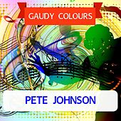 Gaudy Colours by Pete Johnson