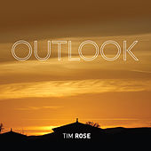 Play & Download Outlook by Tim Rose | Napster