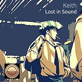 Play & Download Lost in Sound by Keith (Rock) | Napster