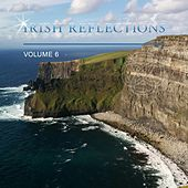 Play & Download Irish Reflections, Vol. 6 by Various Artists | Napster