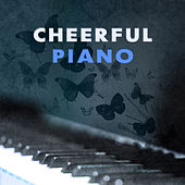 Play & Download Cheerful Piano – Best Romantic Jazz, Positive Notes of Instrumental Music, Background Music for Restaurant & Cafe, Jazz Lounge by Smooth Jazz Park | Napster