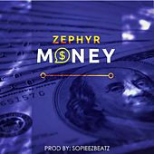 Play & Download Money by Zephyr | Napster