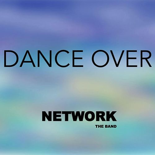 Play & Download Dance Over by The Network | Napster