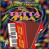 Play & Download A tutta fisa, Vol. 1 (La fisarmonica solista) by Sergio Franchi | Napster