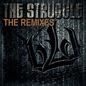 Play & Download The Struggle: Remixes by Blacklite District | Napster
