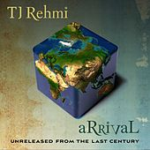 Play & Download aRRivaL - unreleased from the last century by TJ Rehmi | Napster
