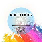 Play & Download Come in My Life by Christos Fourkis | Napster