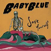 Play & Download Save Yourself by Baby Blue | Napster