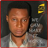 Play & Download We Can Make It Work by SD | Napster