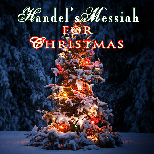 Handel's Messiah For Christmas by London Philharmonic Orchestra
