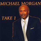 Take 1 by Michael Morgan