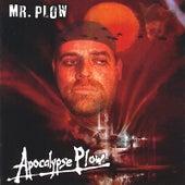 Apocalypse Plow by Mr Plow