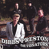 Dibbs Preston and the Detonators by Dibbs Preston and the Detonators