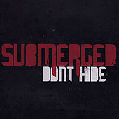 Play & Download Don't Hide by Submerged | Napster