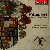 Play & Download Byrd: For My Ladye Nevell by Terence Charlston | Napster