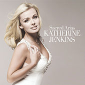 Play & Download Sacred Arias by Katherine Jenkins | Napster