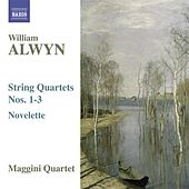 ALWYN: String Quartets Nos. 1-3 by Maggini Quartet