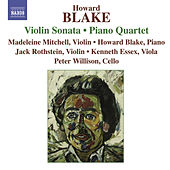 BLAKE: Violin Sonata, Piano Quartet Violin Sonata /  Piano Quartet / The Enchantment of Venus / Burlesque Suite for Piano Trio / by Howard Blake