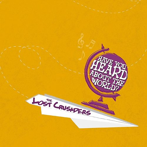 Play & Download Have You Heard About The World? by Lost Crusaders | Napster