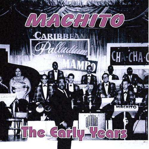 Play & Download Machito The Early Years by Machito | Napster