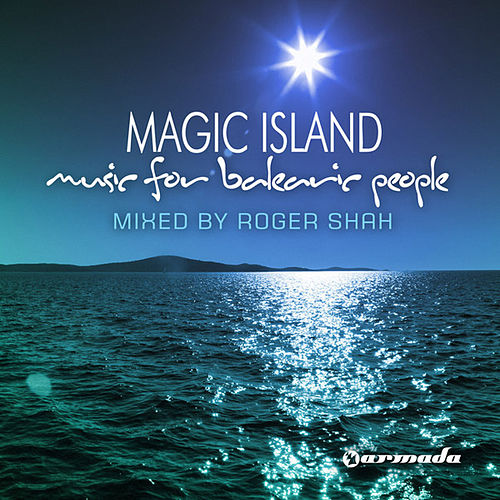 Play & Download Magic Island, Music For Balearic People, Mixed By Roger Shah by Various Artists | Napster