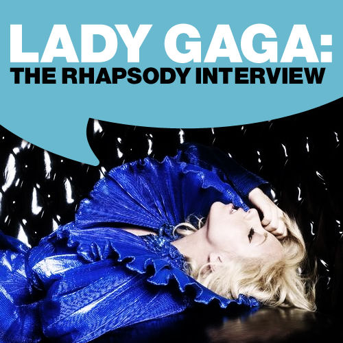 Play & Download Lady GaGa:The Rhapsody Interview by Lady Gaga | Napster