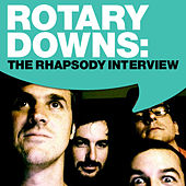 Rotary Downs: The Rhapsody Interview by Rotary Downs