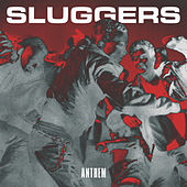 Play & Download Anthem by Sluggers | Napster