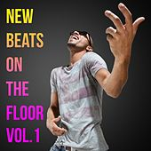 New Beats on the Floor, Vol. 1 by Various Artists