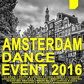 Play & Download Amsterdam Dance Event 2016 (The Best Electro House, Electronic Dance, EDM, Techno, House & Progressive Trance) by Various Artists | Napster