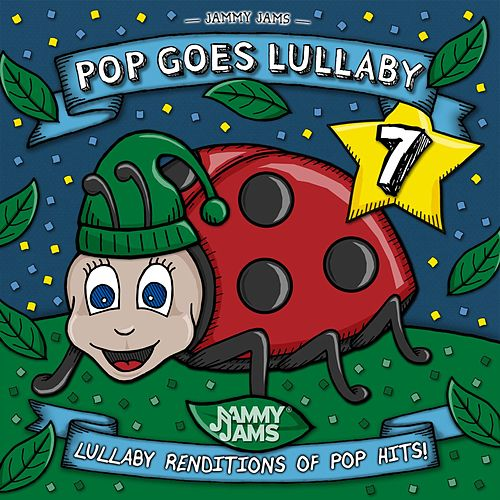 Pop Goes Lullaby 7 by Jammy Jams