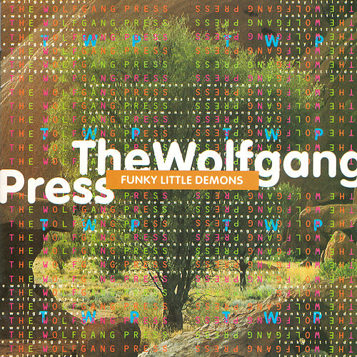 Play & Download Funky Little Demons by The Wolfgang Press | Napster