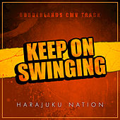 Keep on Swinging by Harajuku Nation