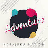 Play & Download Adventure by Harajuku Nation | Napster