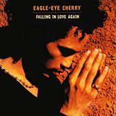 Play & Download Falling in Love Again by Eagle-Eye Cherry | Napster