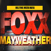Play & Download Foxx Mayweather by Foxx | Napster