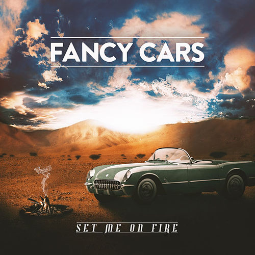 Set Me On Fire (feat. Brandon Hall) by Fancy Cars
