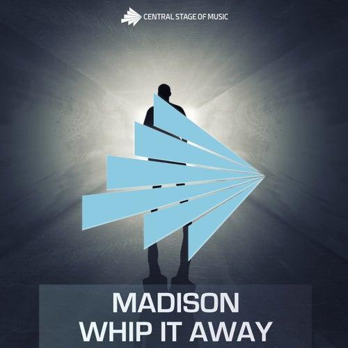Whip It Away de Madison