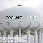 Play & Download Organic Techno Essential, Vol. 2 by Various Artists | Napster