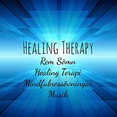 Healing Therapy - Rem Sömn Healing Terapi Mindfulnessövningar Musik med Lugnande Instrumental New Age Meditativ Ljud by Bedtime Songs Collective