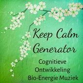 Play & Download Keep Calm Generator - Cognitieve Ontwikkeling Bio-Energie Aandachtsstoornis Muziek voor Chakra Meditatie Balanceren Mindfulness Therapie met Instrumentale New Age Natuur Geluiden by Various Artists | Napster