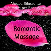 Romantic Massage - Musica Rilassante Curativa per Benessere Spirituale Massoterapia Cena Romantica con Suoni Chillout Lounge Piano Bar by Pure Massage Music