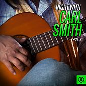 Play & Download Night With Carl Smith, Vol. 2 by Carl Smith | Napster
