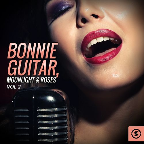 Bonnie Guitar, Moonlight & Roses, Vol. 2 by Bonnie Guitar