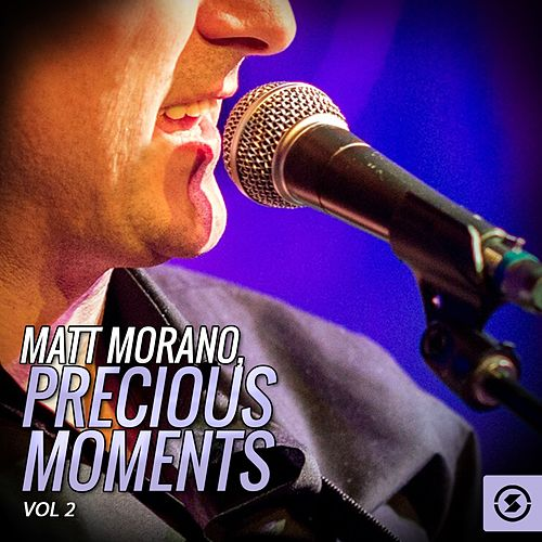 Play & Download Matt Morano, Precious Moments, Vol. 2 by Matt Monro | Napster