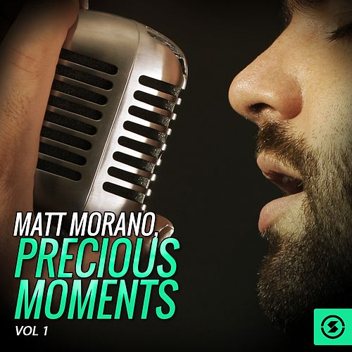 Play & Download Matt Morano, Precious Moments, Vol. 1 by Matt Monro | Napster