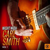 Play & Download Night With Carl Smith, Vol. 1 by Carl Smith | Napster